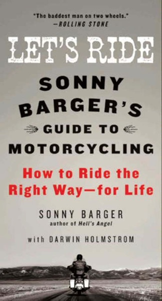 Let's Ride by Sonny Barger & Darwin Holmstrom Book Summary, Reviews and E-Book Download