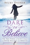 Dare to Believe book summary, reviews and download