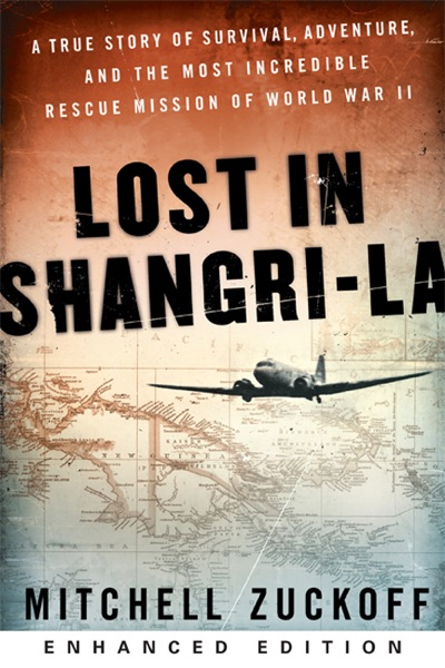 Lost in Shangri-La (Enhanced Edition) (Enhanced Edition) by Mitchell Zuckoff Book Summary, Reviews and E-Book Download
