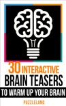 30 Interactive Brainteasers to Warm Up your Brain book summary, reviews and download