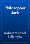 Philosopher Jack book summary, reviews and download
