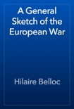 A General Sketch of the European War book summary, reviews and download