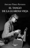El tango de la Guardia Vieja resumen del libro