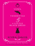 Vows, Vendettas and a Little Black Dress book summary, reviews and downlod