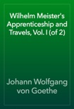Wilhelm Meister's Apprenticeship and Travels, Vol. I (of 2) book summary, reviews and download
