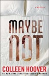 Maybe Not book summary, reviews and download