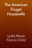 The American Frugal Housewife book summary, reviews and download