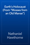 """Earth's Holocaust (From """"Mosses from an Old Manse"""") book summary, reviews and downlod"""