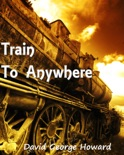 Train to Anywhere book summary, reviews and download