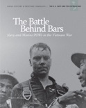 The Battle Behind Bars: Navy and Marine POWS in the Vietnam War book summary, reviews and download