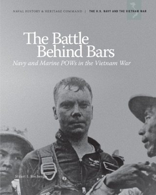 The Battle Behind Bars: Navy and Marine POWS in the Vietnam War by United States Government Printing Office book summary, reviews and downlod