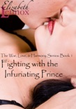 Fighting with the Infuriating Prince book summary, reviews and downlod