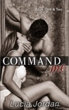Command Me Books One & Two book summary, reviews and download