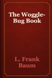 The Woggle-Bug Book book summary, reviews and download