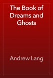 The Book of Dreams and Ghosts book summary, reviews and download