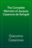The Complete Memoirs of Jacques Casanova de Seingalt book summary, reviews and download