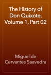 The History of Don Quixote, Volume 1, Part 02 book summary, reviews and downlod