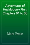 Adventures of Huckleberry Finn, Chapters 01 to 05 book summary, reviews and downlod