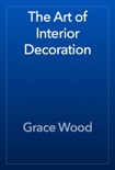 The Art of Interior Decoration book summary, reviews and download