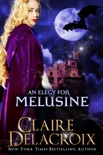 An Elegy for Melusine book summary, reviews and downlod