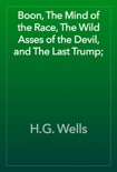 Boon, The Mind of the Race, The Wild Asses of the Devil, and The Last Trump; book summary, reviews and downlod