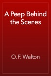 A Peep Behind the Scenes book summary, reviews and download