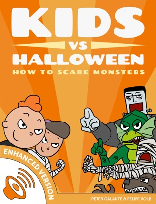 Kids vs Halloween: How to Scare Monsters by Peter Galante & Felipe Kolb E-Book Download