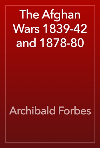The Afghan Wars 1839-42 and 1878-80 by Public Domain book summary, reviews and downlod