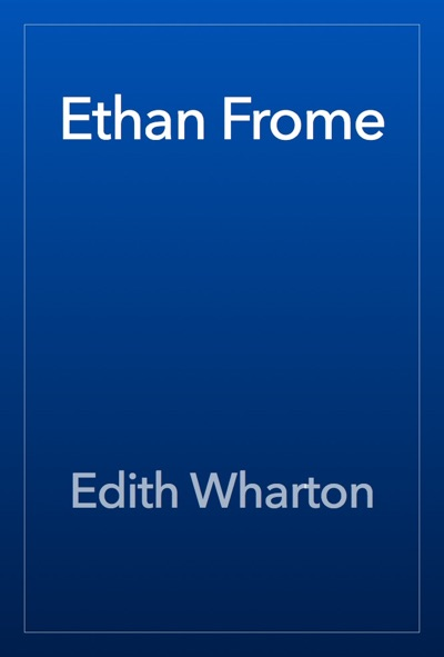 Ethan Frome by Edith Wharton Book Summary, Reviews and E-Book Download
