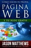 Cómo hacer tu propia página web y tu blog gratis book summary, reviews and downlod