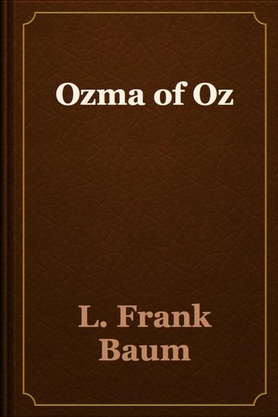 Ozma of Oz by L. Frank Baum Book Summary, Reviews and E-Book Download