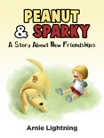 Peanut & Sparky: A Story About New Friendships book summary, reviews and download