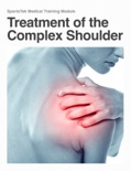 Treatment of the Complex Shoulder book summary, reviews and download