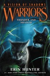 Warriors: A Vision of Shadows #2: Thunder and Shadow book summary, reviews and download