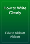 How to Write Clearly book summary, reviews and download