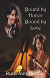 Bound by Honor Bound by Love book summary, reviews and downlod
