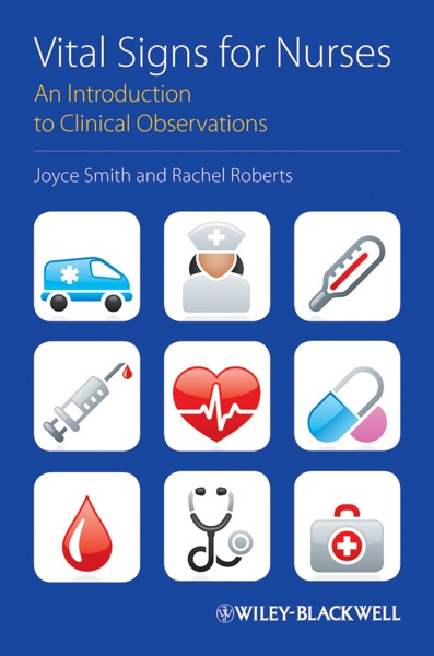 Vital Signs for Nurses by Joyce Smith & Rachel Roberts Book Summary, Reviews and E-Book Download