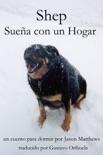 Shep Sueña Con Un Hogar book summary, reviews and downlod