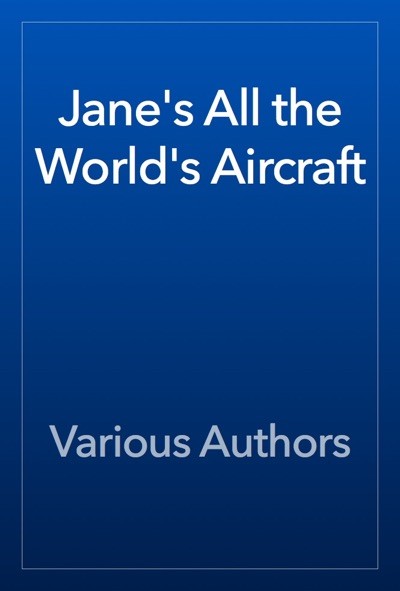 Jane's All the World's Aircraft by Various Authors Book Summary, Reviews and E-Book Download