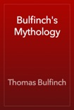 Bulfinch's Mythology book summary, reviews and download
