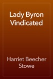 Lady Byron Vindicated book summary, reviews and downlod