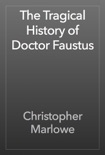 The Tragical History of Doctor Faustus book summary, reviews and download