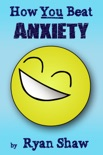 How You Beat Anxiety book summary, reviews and download