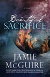 Beautiful Sacrifice: A Novel book summary, reviews and downlod