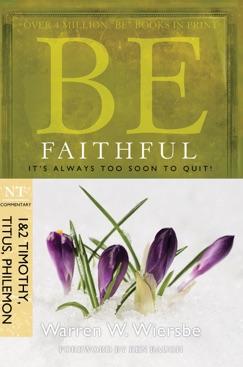 Be Faithful  (1 & 2 Timothy, Titus, Philemon) E-Book Download