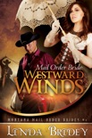 Mail Order Bride: Westward Winds book summary, reviews and download