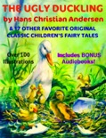 The Ugly Duckling & 17 Other Original Classic Favorite Children's Fairytales [Deluxe Collection] book summary, reviews and downlod