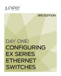 Day One: Configuring EX Series Ethernet Switches, Second Edition book summary, reviews and download