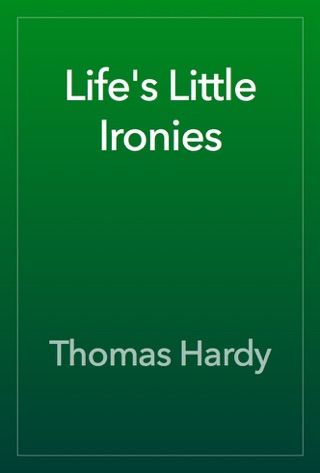Life's Little Ironies by Thomas Hardy E-Book Download