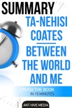 Ta-Nehisi Coates' Between The World And Me Summary book summary, reviews and downlod